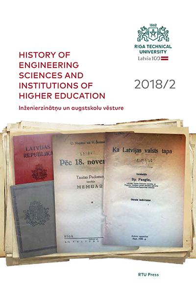 History of Engineering Sciences and Institutions of Higher Education / Inženierzinātņu un augstskolu vēsture